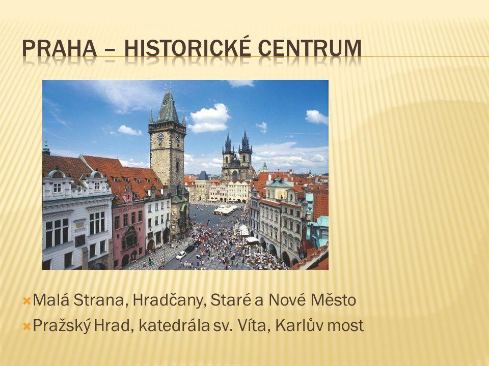  Malá Strana, Hradčany, Staré a Nové Město  Pražský Hrad, katedrála sv. Víta, Karlův most