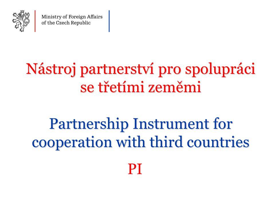 Nástroj partnerství pro spolupráci se třetími zeměmi Partnership Instrument for cooperation with third countries PI