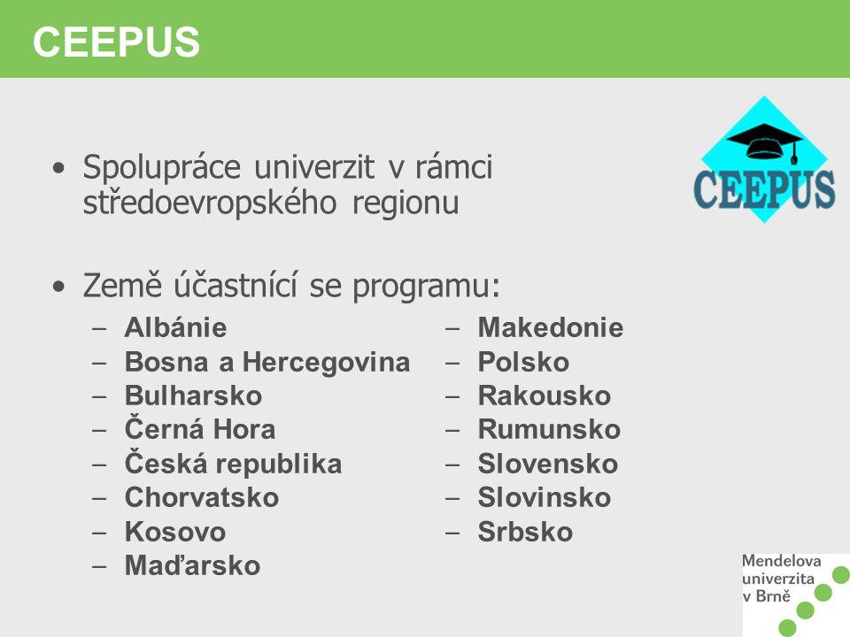 CEEPUS Spolupráce univerzit v rámci středoevropského regionu Země účastnící se programu: – Albánie – Bosna a Hercegovina – Bulharsko – Černá Hora – Česká republika – Chorvatsko – Kosovo – Maďarsko – Makedonie – Polsko – Rakousko – Rumunsko – Slovensko – Slovinsko – Srbsko