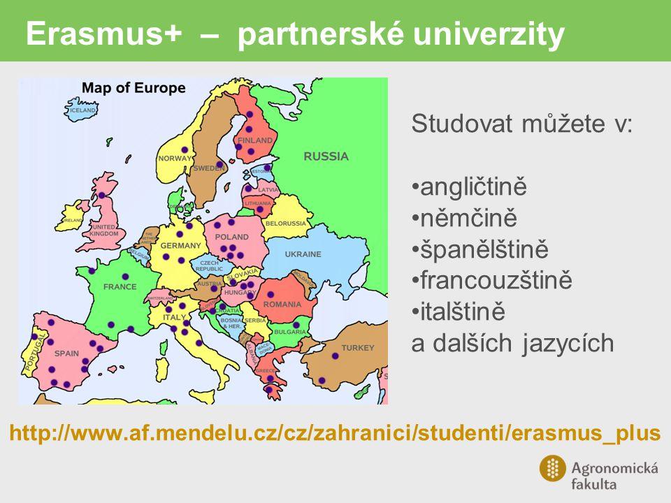 Erasmus+ – partnerské univerzity http://www.af.mendelu.cz/cz/zahranici/studenti/erasmus_plus Studovat můžete v: angličtině němčině španělštině francouzštině italštině a dalších jazycích