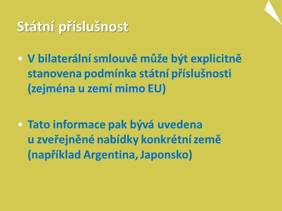 Státní příslušnost zejména u zemí mimo EUV bilaterální smlouvě může být explicitně stanovena podmínka státní příslušnosti (zejména u zemí mimo EU) Tato informace pak bývá uvedena u zveřejněné nabídky konkrétní země (například Argentina, Japonsko)
