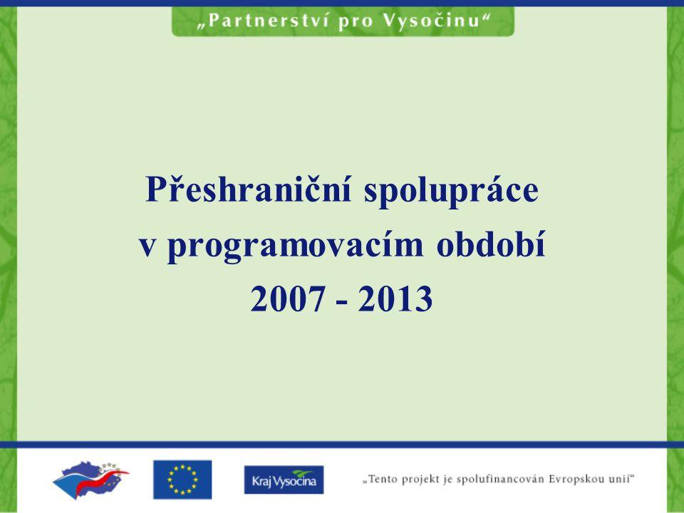 Přeshraniční spolupráce v programovacím období 2007 - 2013