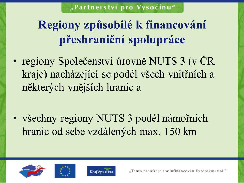 Regiony způsobilé k financování přeshraniční spolupráce regiony Společenství úrovně NUTS 3 (v ČR kraje) nacházející se podél všech vnitřních a některých vnějších hranic a všechny regiony NUTS 3 podél námořních hranic od sebe vzdálených max.