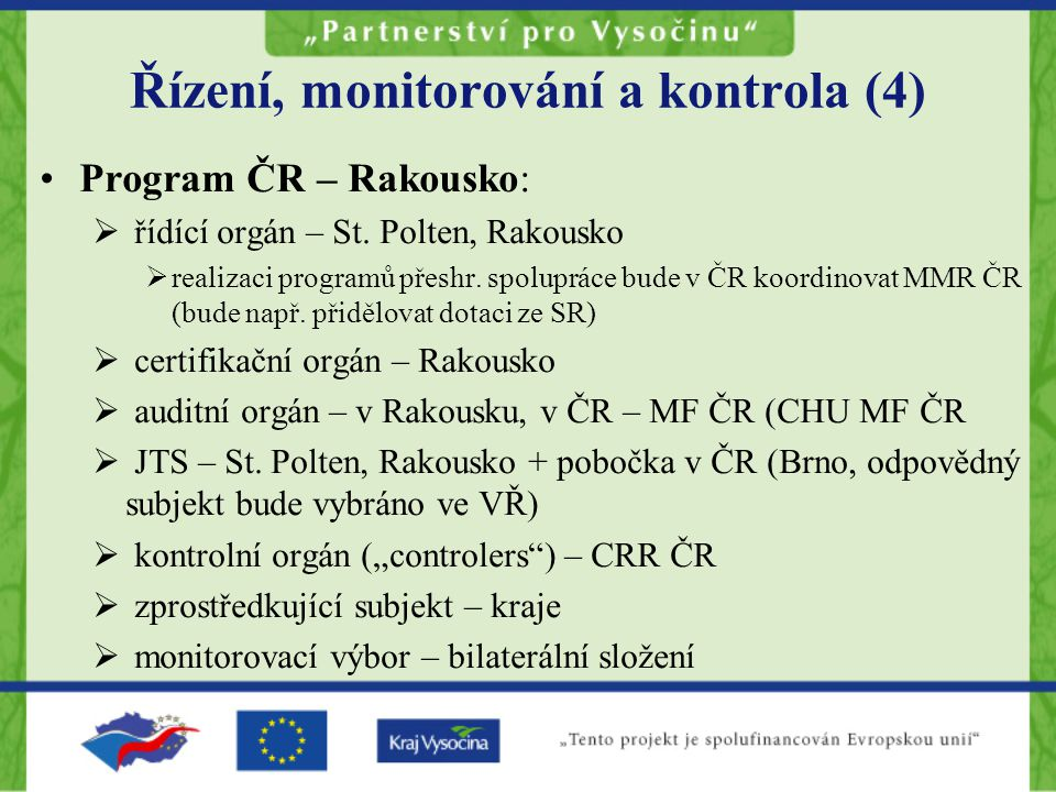 Řízení, monitorování a kontrola (4) Program ČR – Rakousko:  řídící orgán – St.