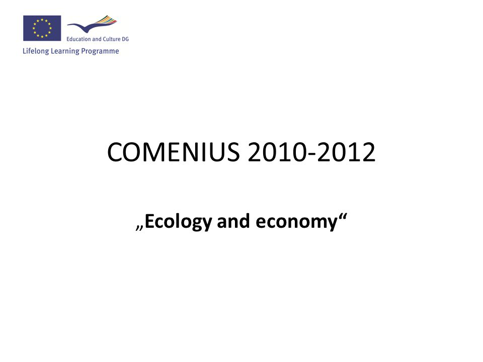 "COMENIUS 2010-2012 ""Ecology and economy"""