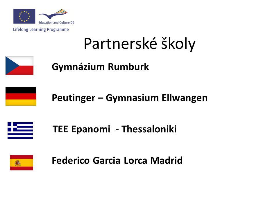 Partnerské školy Gymnázium Rumburk Peutinger – Gymnasium Ellwangen TEE Epanomi - Thessaloniki Federico Garcia Lorca Madrid