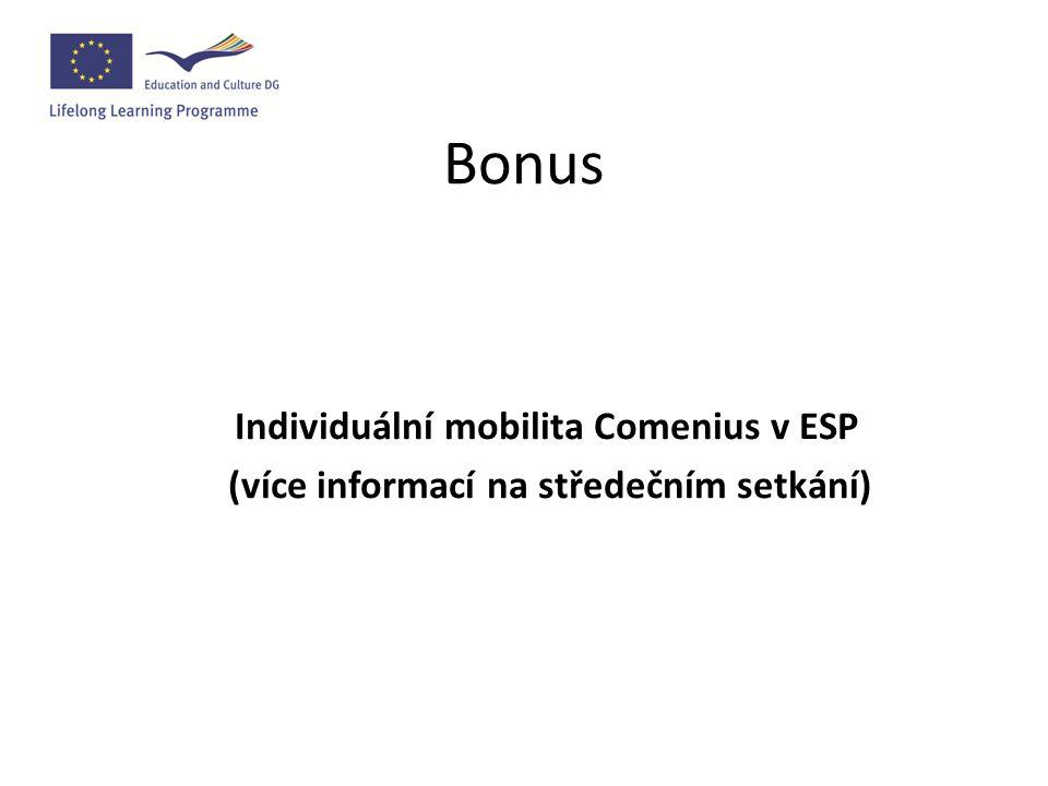 Bonus Individuální mobilita Comenius v ESP (více informací na středečním setkání)