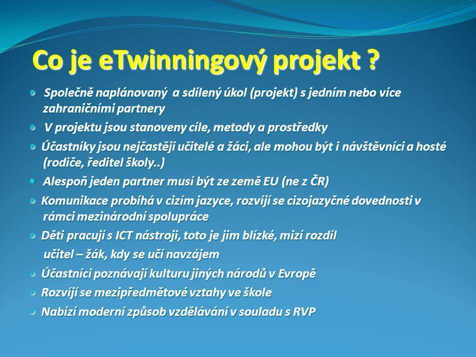 Co je eTwinningový projekt ? Co je eTwinningový projekt ? Společně naplánovaný a sdílený úkol (projekt) s jedním nebo více zahraničními partnery Spole