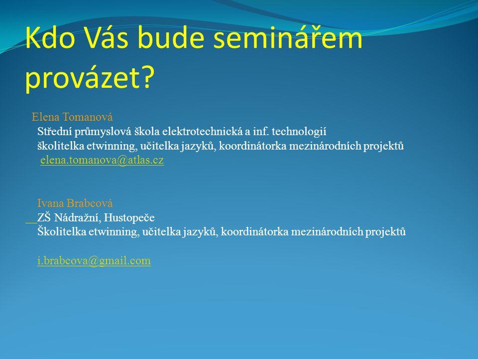 Kdo Vás bude seminářem provázet. Elena Tomanová Střední průmyslová škola elektrotechnická a inf.