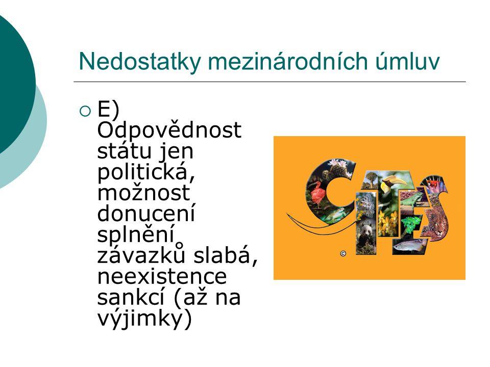 Nedostatky mezinárodních úmluv  E) Odpovědnost státu jen politická, možnost donucení splnění závazků slabá, neexistence sankcí (až na výjimky)