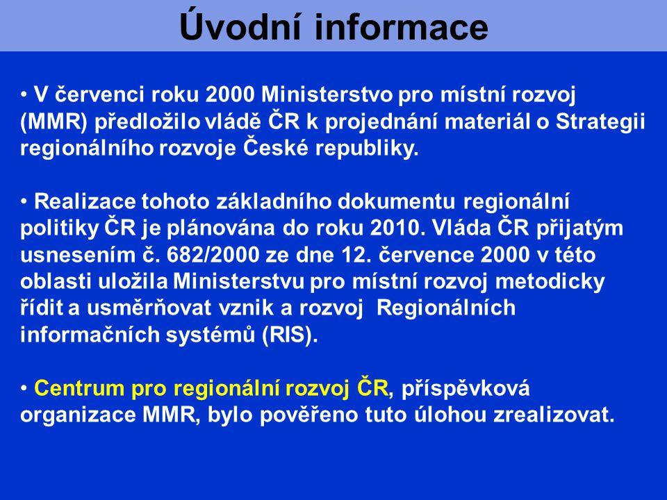 Úvodní informace V červenci roku 2000 Ministerstvo pro místní rozvoj (MMR) předložilo vládě ČR k projednání materiál o Strategii regionálního rozvoje České republiky.