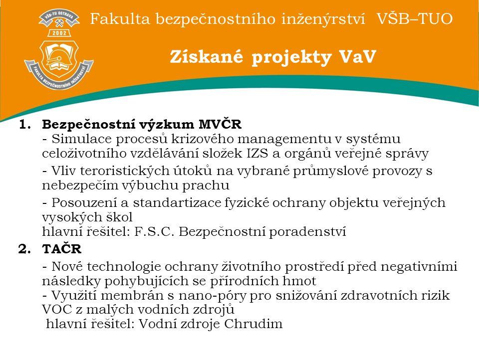 Fakulta bezpečnostního inženýrství VŠB–TUO 1.Bezpečnostní výzkum MVČR - Simulace procesů krizového managementu v systému celoživotního vzdělávání slož