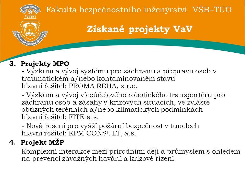 Fakulta bezpečnostního inženýrství VŠB–TUO 3.