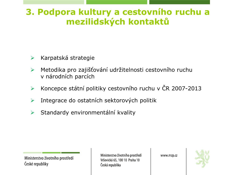 3. Podpora kultury a cestovního ruchu a mezilidských kontaktů  Karpatská strategie  Metodika pro zajišťování udržitelnosti cestovního ruchu v národn
