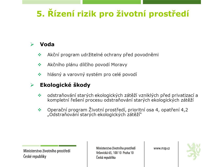 5. Řízení rizik pro životní prostředí  Voda  Akční program udržitelné ochrany před povodněmi  Akčního plánu dílčího povodí Moravy  hlásný a varovn