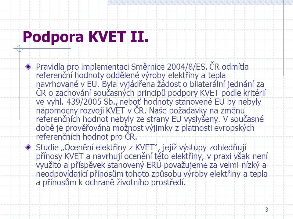 3 Podpora KVET II. Pravidla pro implementaci Směrnice 2004/8/ES.