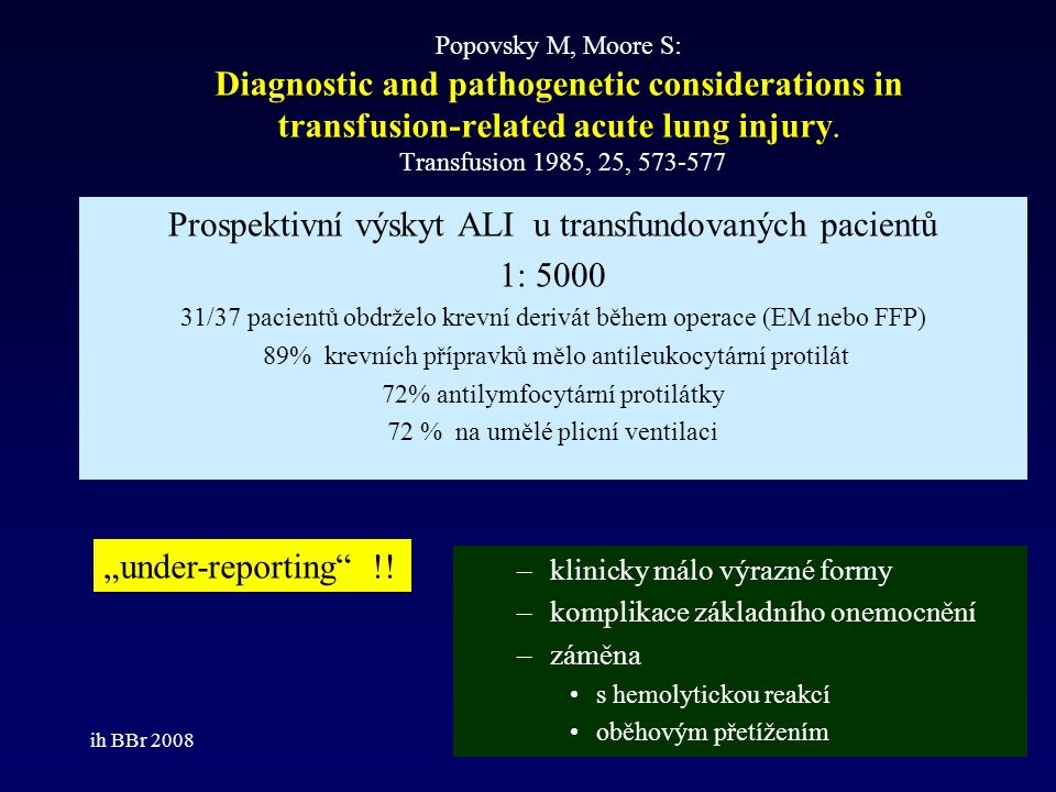 ih BBr 20083 Popovsky M, Moore S: Diagnostic and pathogenetic considerations in transfusion-related acute lung injury. Transfusion 1985, 25, 573-577 P