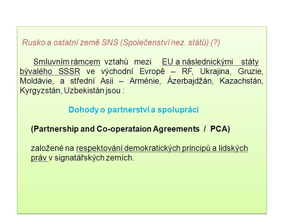 7 ) Ostatní bilaterální dohody - vztahy EU k západnímu Balkánu – pro ty země regionu, s nimiž dosud neuzavřely stabilizační a asociační dohody (tj. pr
