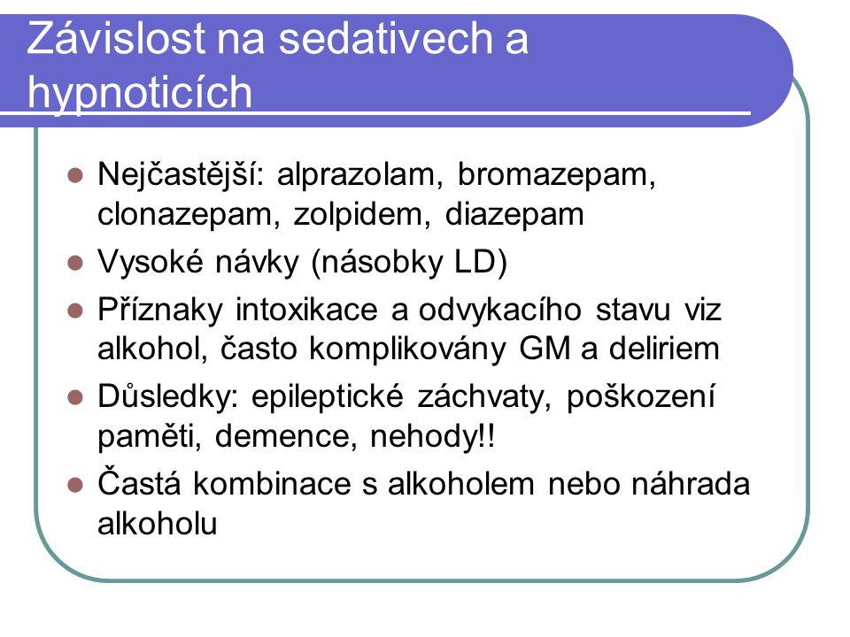 Závislost na sedativech a hypnoticích Nejčastější: alprazolam, bromazepam, clonazepam, zolpidem, diazepam Vysoké návky (násobky LD) Příznaky intoxikac