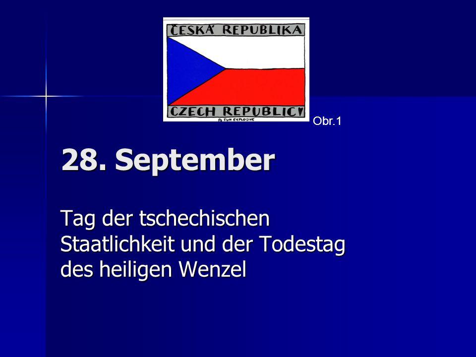 28. September Tag der tschechischen Staatlichkeit und der Todestag des heiligen Wenzel Obr.1
