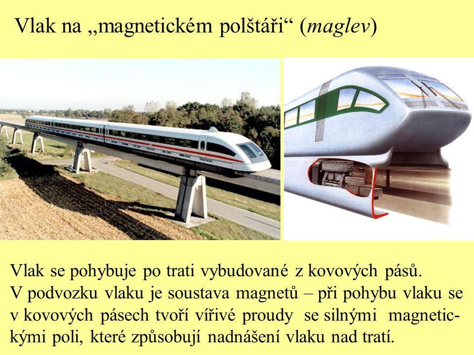 Vlak se pohybuje po trati vybudované z kovových pásů. V podvozku vlaku je soustava magnetů – při pohybu vlaku se v kovových pásech tvoří vířivé proudy