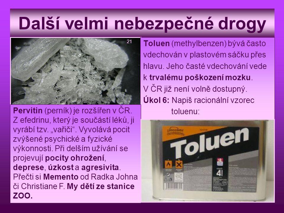 Další velmi nebezpečné drogy Toluen (methylbenzen) bývá často vdechován v plastovém sáčku přes hlavu. Jeho časté vdechování vede k trvalému poškození