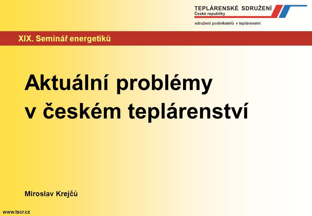 sdružení podnikatelů v teplárenství www.tscr.cz XIX.