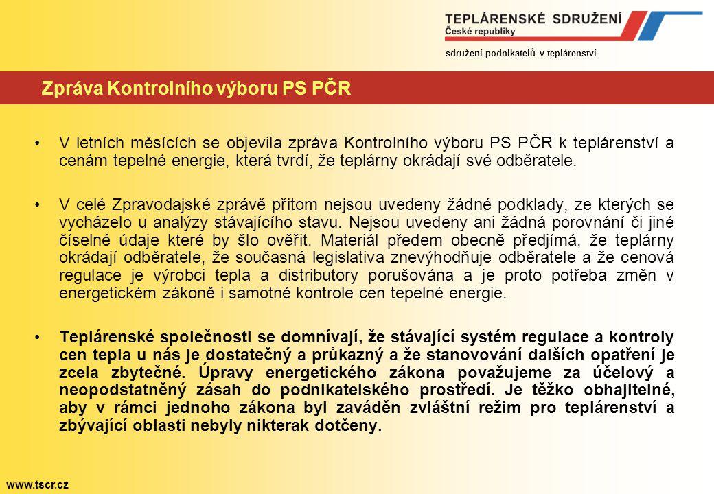 sdružení podnikatelů v teplárenství www.tscr.cz Zpráva Kontrolního výboru PS PČR V letních měsících se objevila zpráva Kontrolního výboru PS PČR k teplárenství a cenám tepelné energie, která tvrdí, že teplárny okrádají své odběratele.