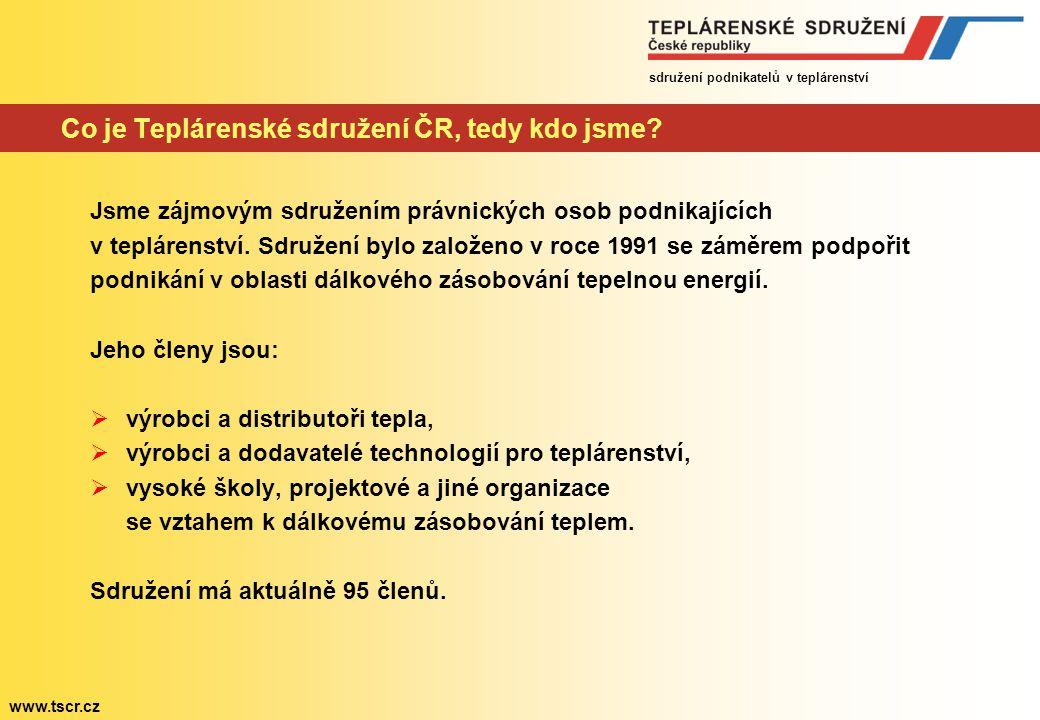 sdružení podnikatelů v teplárenství www.tscr.cz Co je Teplárenské sdružení ČR, tedy kdo jsme.