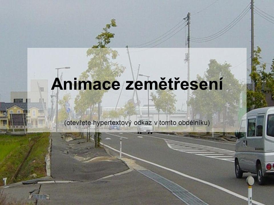 Animace zemětřesení (otevřete hypertextový odkaz v tomto obdélníku)
