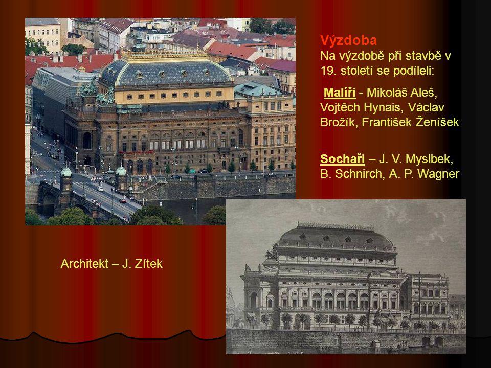 Architekt – J.Zítek Výzdoba Na výzdobě při stavbě v 19.