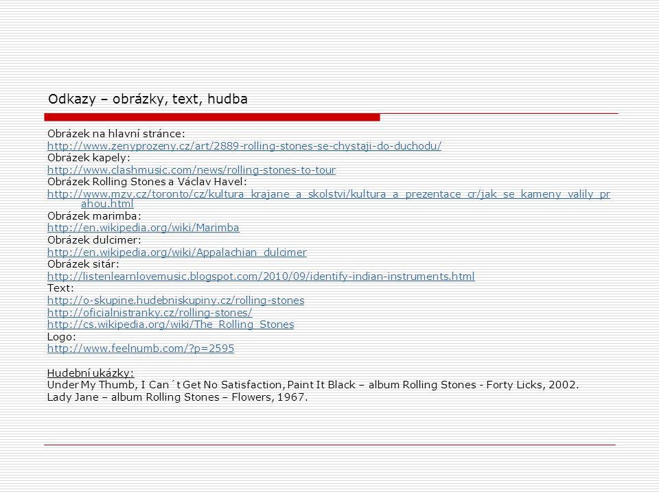 Odkazy – obrázky, text, hudba Obrázek na hlavní stránce: http://www.zenyprozeny.cz/art/2889-rolling-stones-se-chystaji-do-duchodu/ Obrázek kapely: htt
