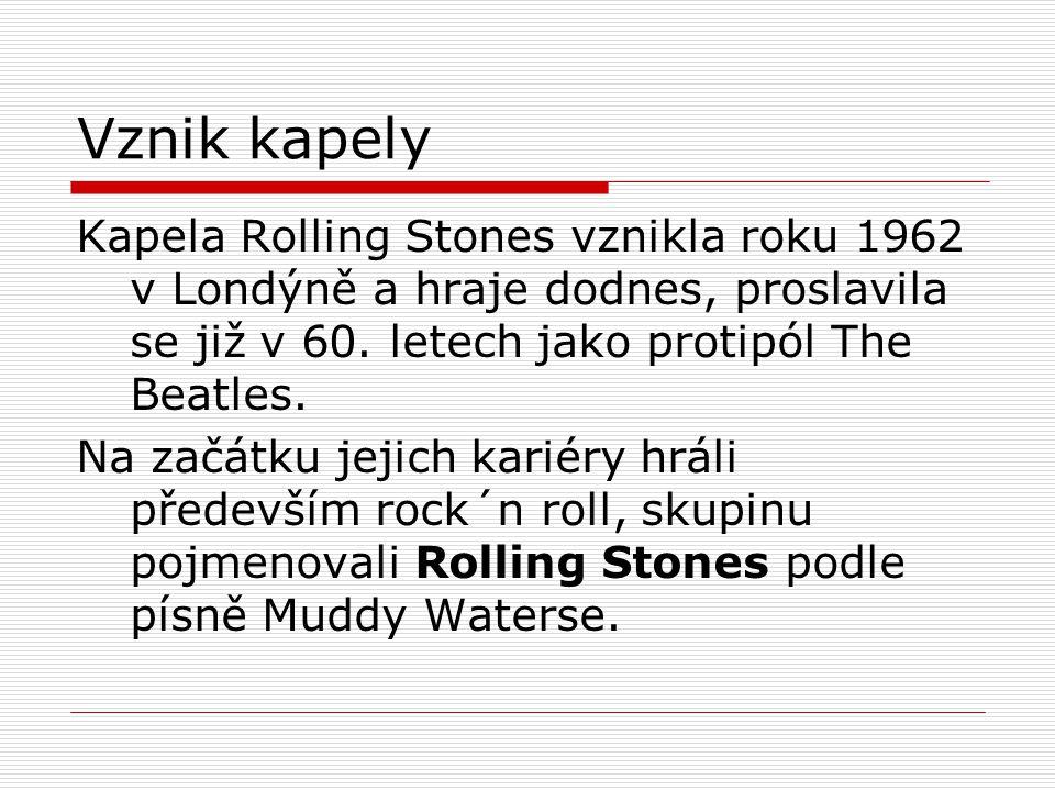 Vznik kapely Kapela Rolling Stones vznikla roku 1962 v Londýně a hraje dodnes, proslavila se již v 60. letech jako protipól The Beatles. Na začátku je