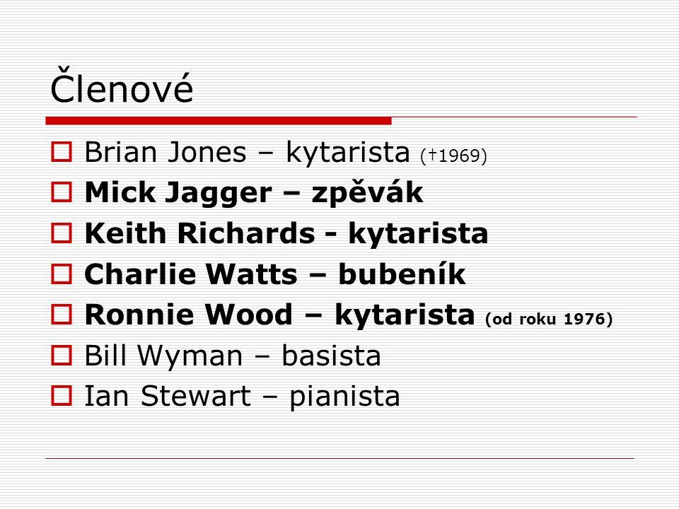 Členové  Brian Jones – kytarista (†1969)  Mick Jagger – zpěvák  Keith Richards - kytarista  Charlie Watts – bubeník  Ronnie Wood – kytarista (od