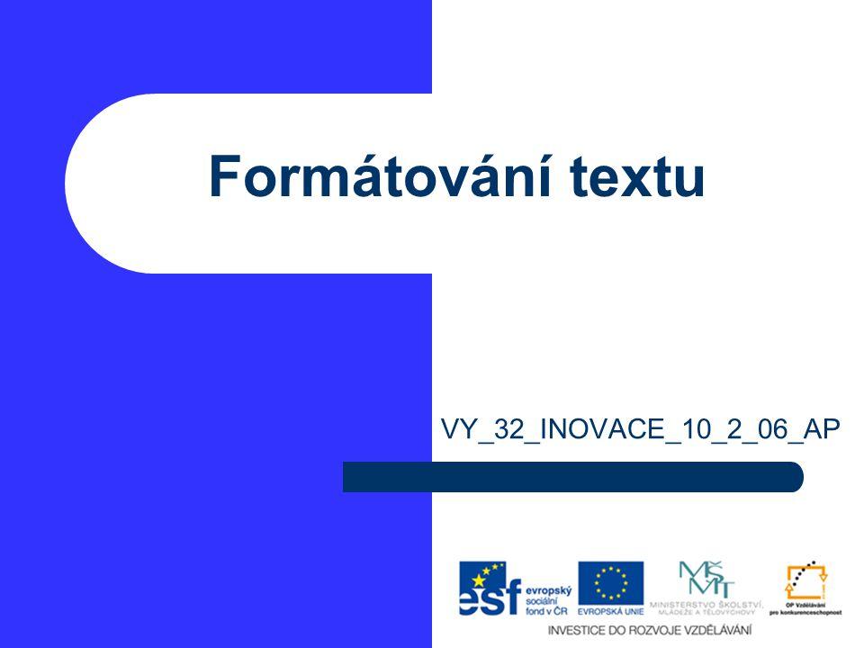 Formátování textu VY_32_INOVACE_10_2_06_AP