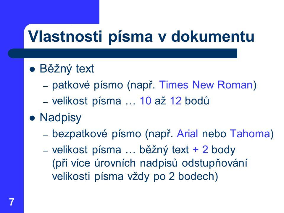 Vlastnosti písma v dokumentu Běžný text – patkové písmo (např.