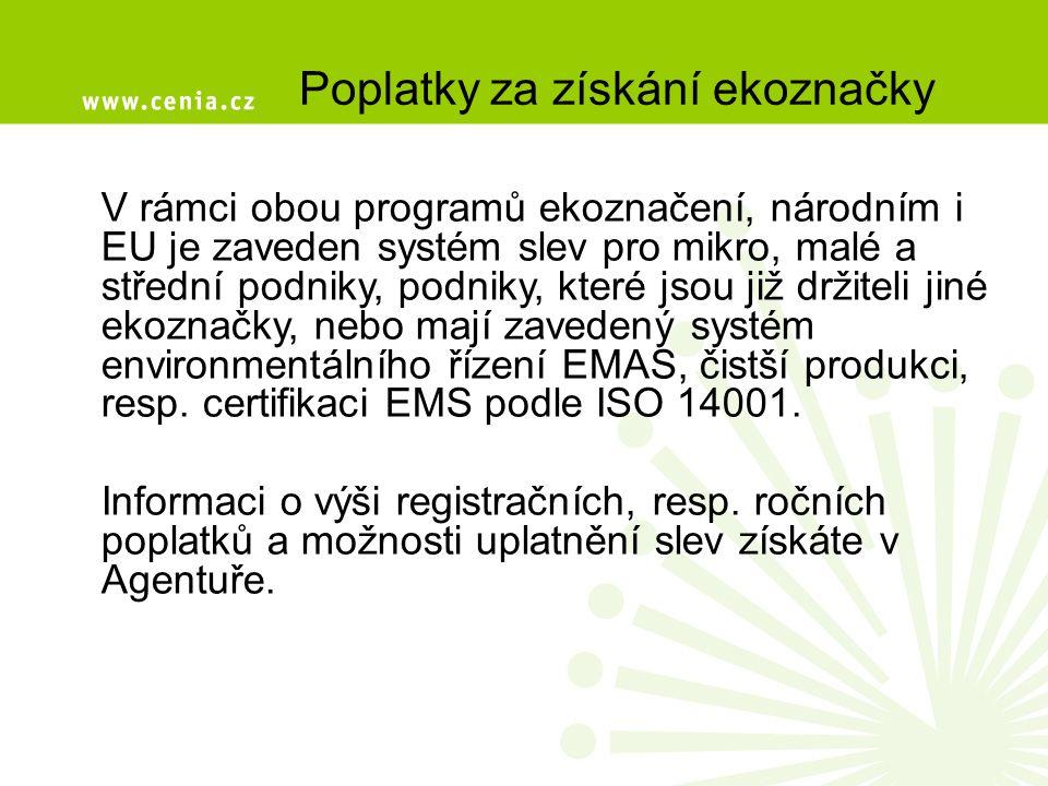 Poplatky za získání ekoznačky V rámci obou programů ekoznačení, národním i EU je zaveden systém slev pro mikro, malé a střední podniky, podniky, které
