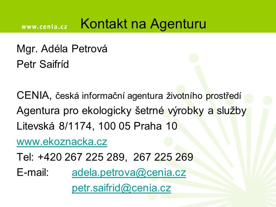 Kontakt na Agenturu Mgr. Adéla Petrová Petr Saifríd CENIA, česká informační agentura životního prostředí Agentura pro ekologicky šetrné výrobky a služ