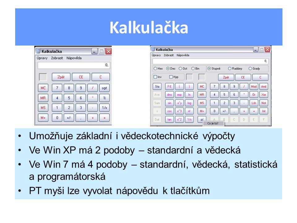 Umožňuje základní i vědeckotechnické výpočty Ve Win XP má 2 podoby – standardní a vědecká Ve Win 7 má 4 podoby – standardní, vědecká, statistická a programátorská PT myši lze vyvolat nápovědu k tlačítkům Kalkulačka