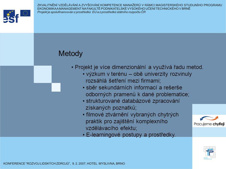 Metody Projekt je více dimenzionální a využívá řadu metod.