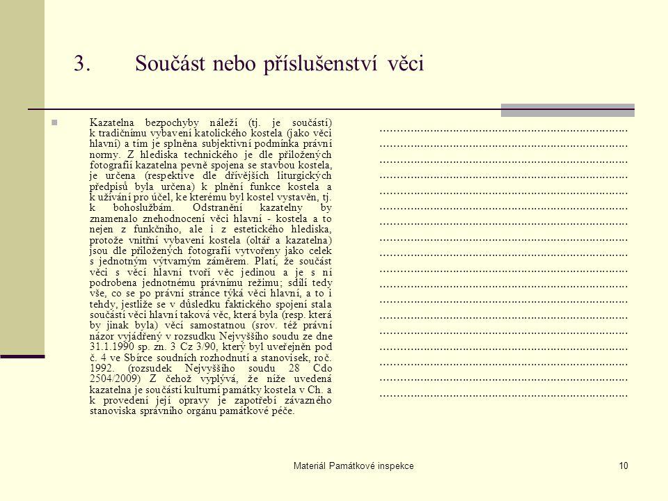 Materiál Památkové inspekce10 3.Součást nebo příslušenství věci Kazatelna bezpochyby náleží (tj. je součástí) k tradičnímu vybavení katolického kostel