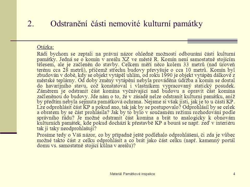 Materiál Památkové inspekce15 Otázka: Má být dodatečně vydán souhlas s přemístěním fresek ze zámku K.