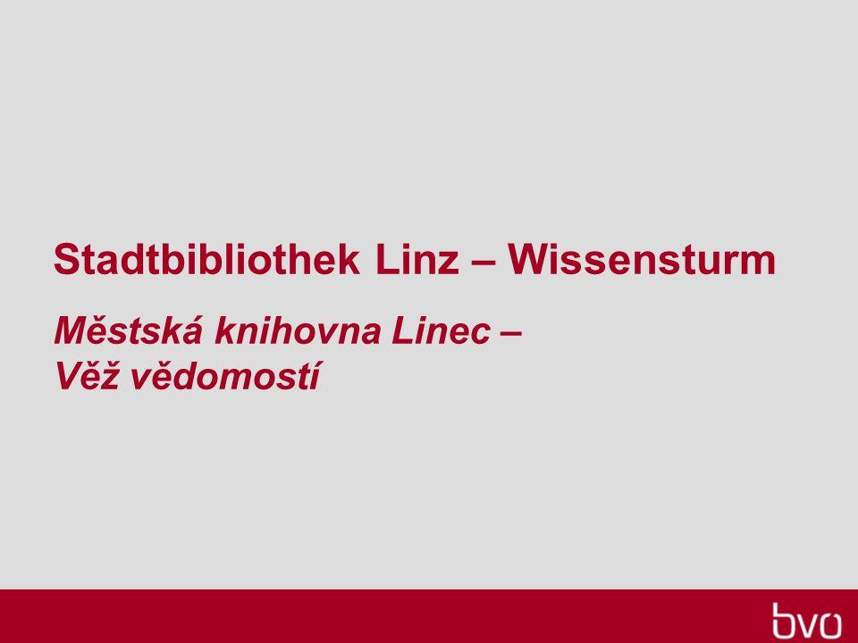 Stadtbibliothek Linz – Wissensturm Městská knihovna Linec – Věž vědomostí