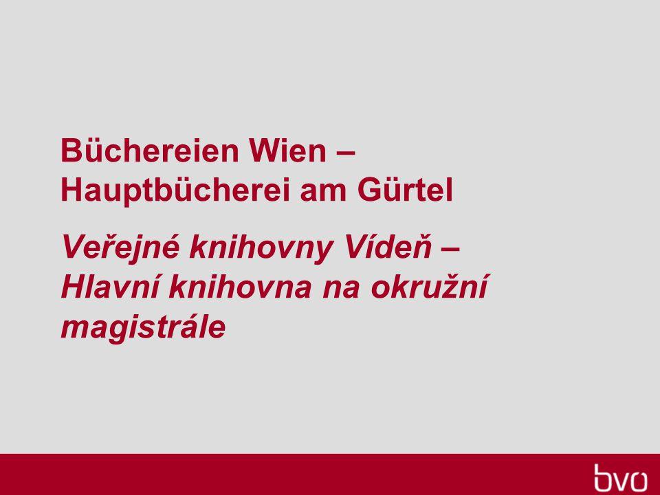 Büchereien Wien – Hauptbücherei am Gürtel Veřejné knihovny Vídeň – Hlavní knihovna na okružní magistrále