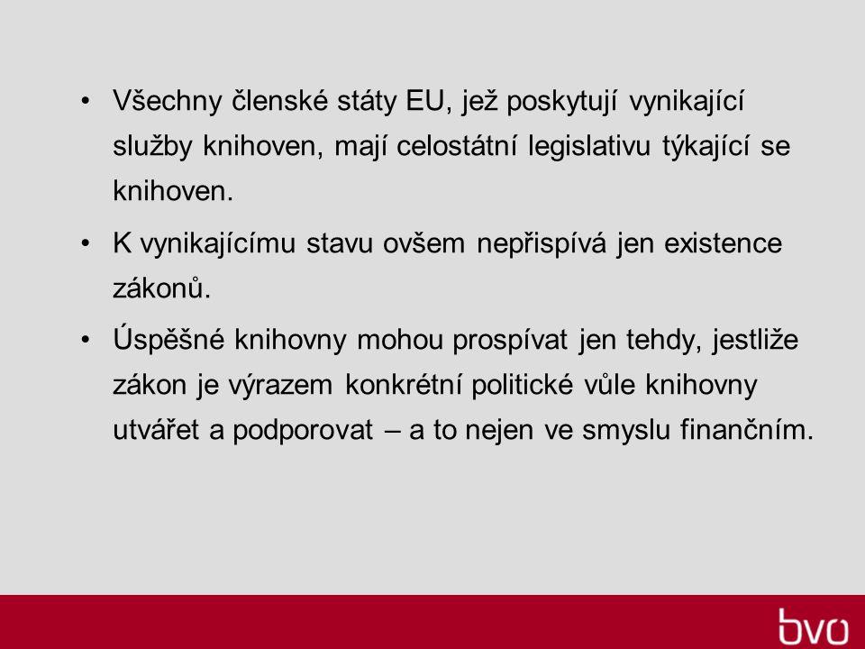 Všechny členské státy EU, jež poskytují vynikající služby knihoven, mají celostátní legislativu týkající se knihoven.