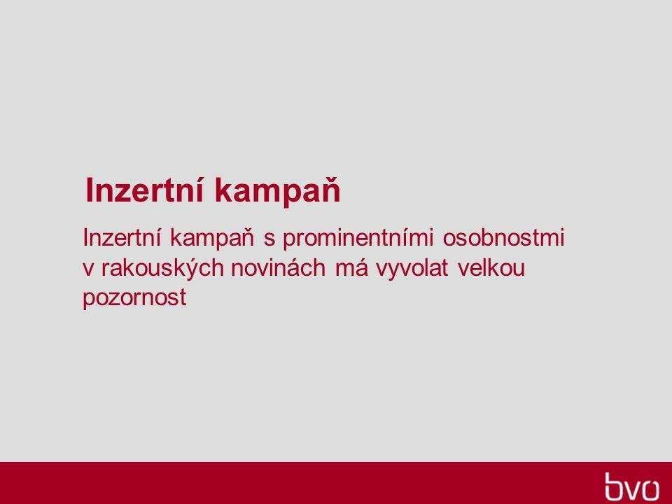 Inzertní kampaň Inzertní kampaň s prominentními osobnostmi v rakouských novinách má vyvolat velkou pozornost