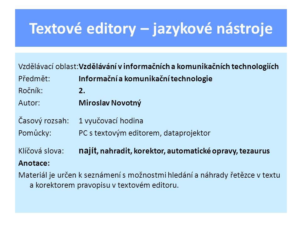 Textové editory – jazykové nástroje Vzdělávací oblast:Vzdělávání v informačních a komunikačních technologiích Předmět:Informační a komunikační technologie Ročník:2.