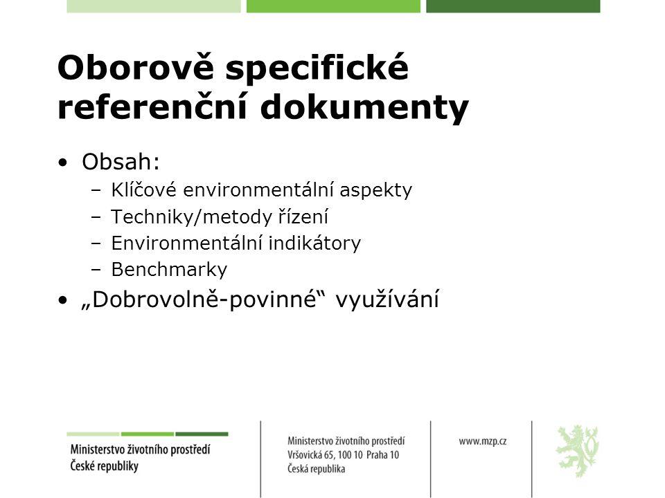 """Obsah: –Klíčové environmentální aspekty –Techniky/metody řízení –Environmentální indikátory –Benchmarky """"Dobrovolně-povinné využívání Oborově specifické referenční dokumenty"""