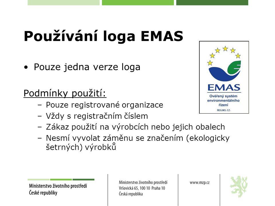 Používání loga EMAS Pouze jedna verze loga Podmínky použití: –Pouze registrované organizace –Vždy s registračním číslem –Zákaz použití na výrobcích nebo jejich obalech –Nesmí vyvolat záměnu se značením (ekologicky šetrných) výrobků