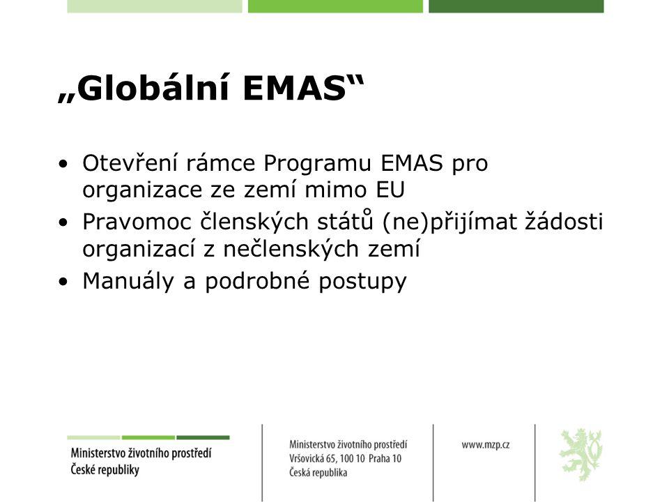 """""""Globální EMAS Otevření rámce Programu EMAS pro organizace ze zemí mimo EU Pravomoc členských států (ne)přijímat žádosti organizací z nečlenských zemí Manuály a podrobné postupy"""